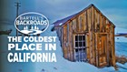 Coldest place in California is a ghost town | Bartell's Backroads