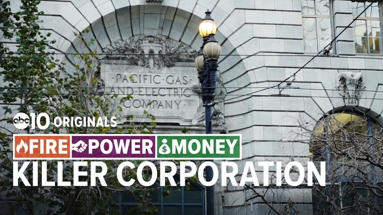 Killer Corporation: Inside PG&E's criminal investigation   FIRE – POWER – MONEY, Season 2 Ep. 3