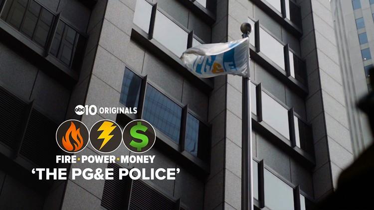The PG&E Police | FIRE – POWER - MONEY