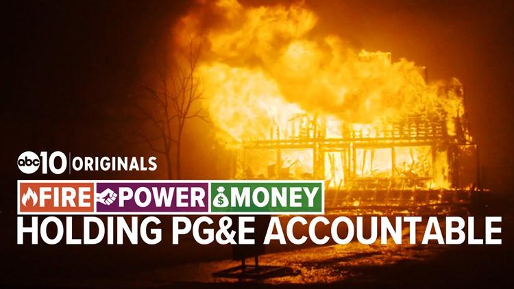 Holding PG&E accountable | A FIRE - POWER - MONEY special