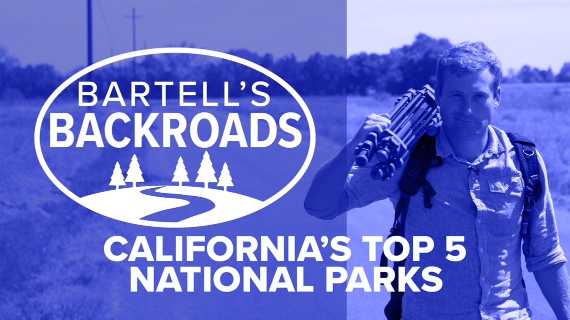 Top 5 California National Parks | Bartell's Backroads