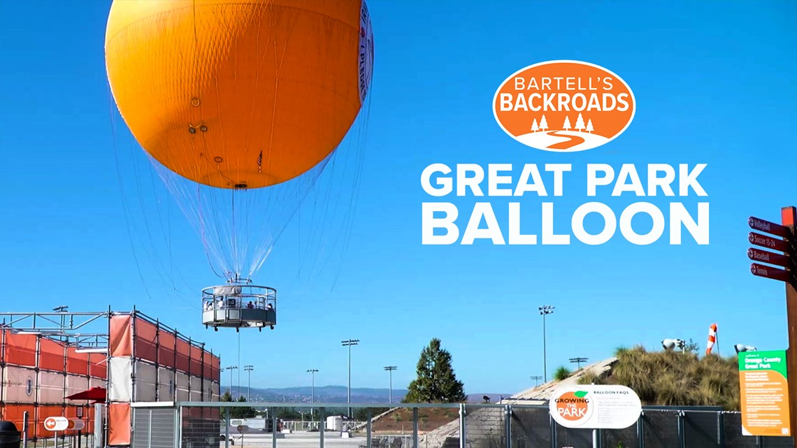 Balloon with a view: Great Park ride an icon in the skies above Irvine | Bartell's Backroads